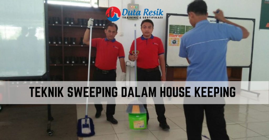 TEKNIK SWEEPING DALAM HOUSE KEEPING
