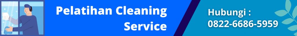 Training Cleaning Service, Pelatihan Cleaning Service, Training Office Boy, Materi Cleaning Service, Biaya Pelatihan Cleaning Service